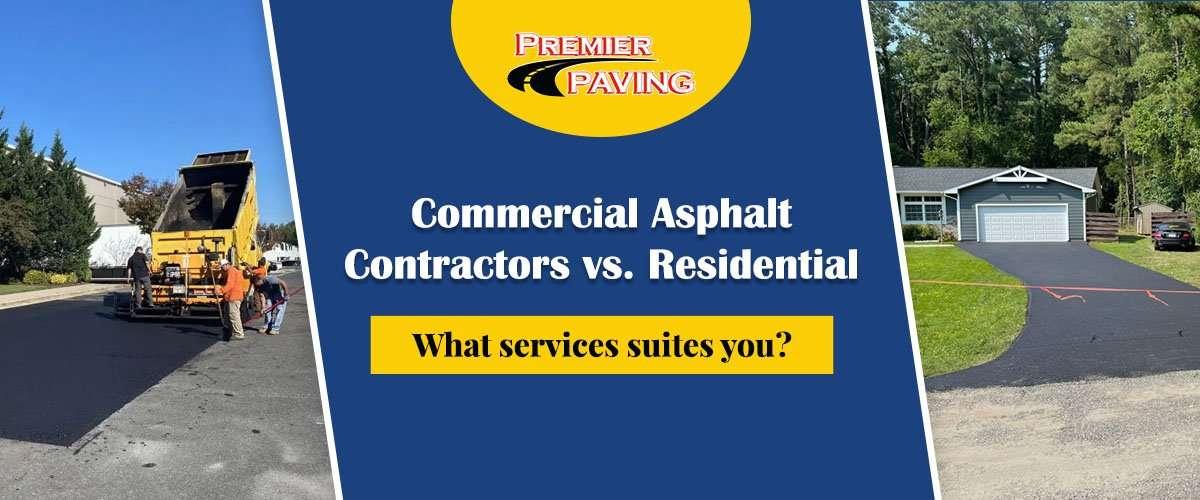 Commercial Asphalt Contractors vs. Residential
